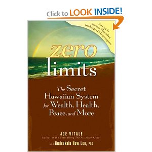 Zero Limits by Joe Vitale and Dr Ihaleakala Hew Len
